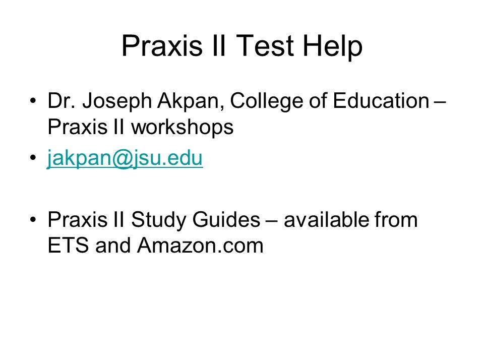Praxis II Test Help Dr.