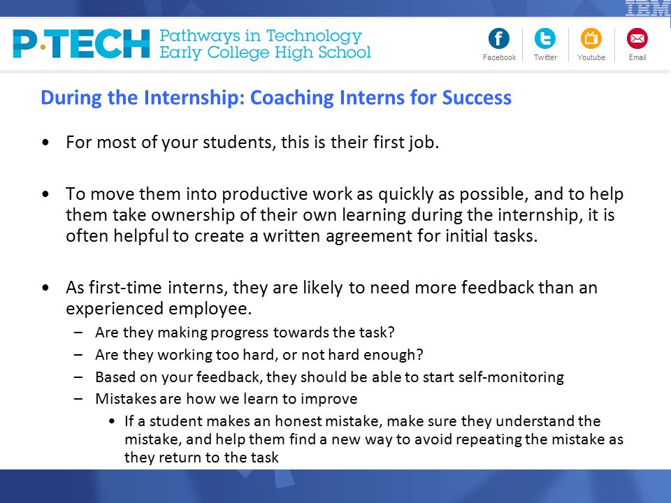 During the Internship: Coaching Interns for Success For most of your students, this is their first job.