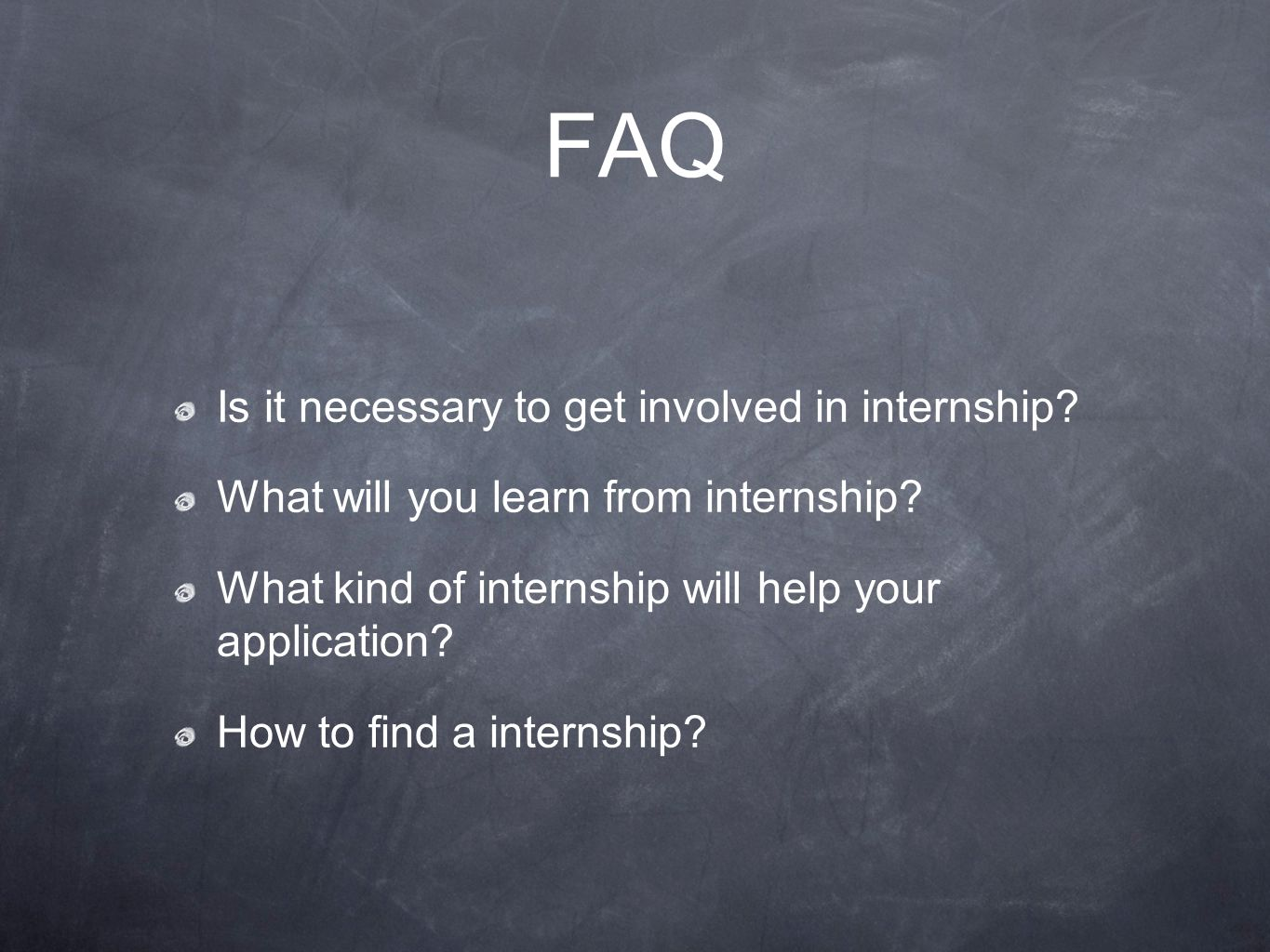 FAQ Is it necessary to get involved in internship.