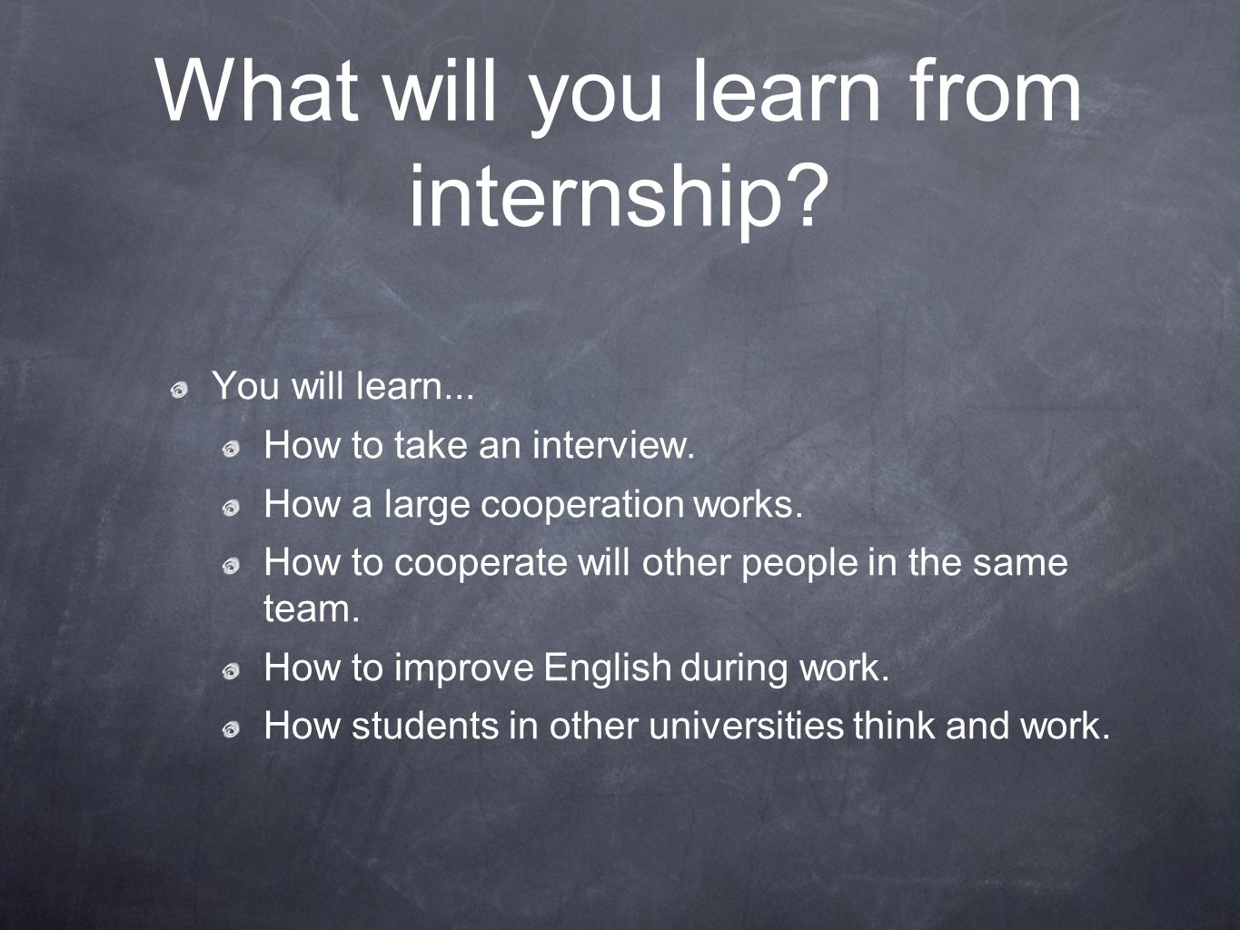 What will you learn from internship. You will learn...