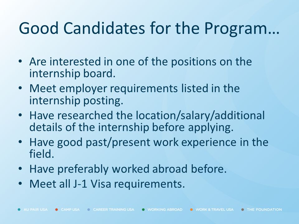 Good Candidates for the Program… Are interested in one of the positions on the internship board. Meet employer requirements listed in the internship p