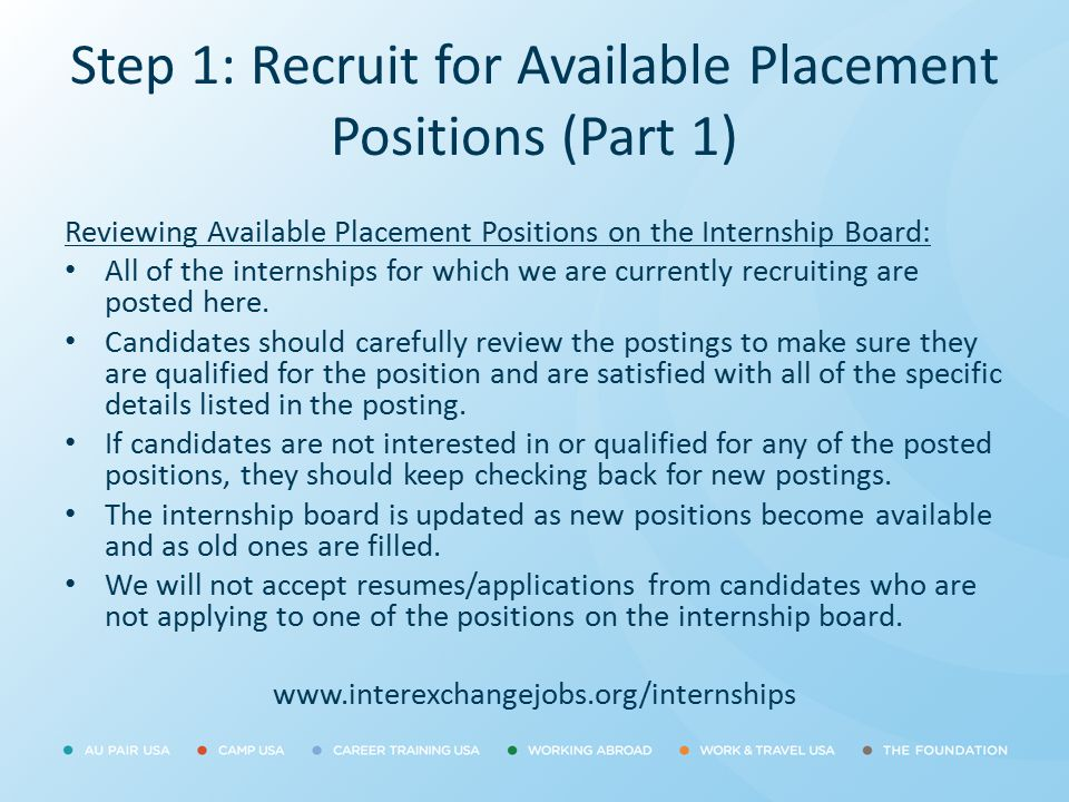 Step 1: Recruit for Available Placement Positions (Part 1) Reviewing Available Placement Positions on the Internship Board: All of the internships for
