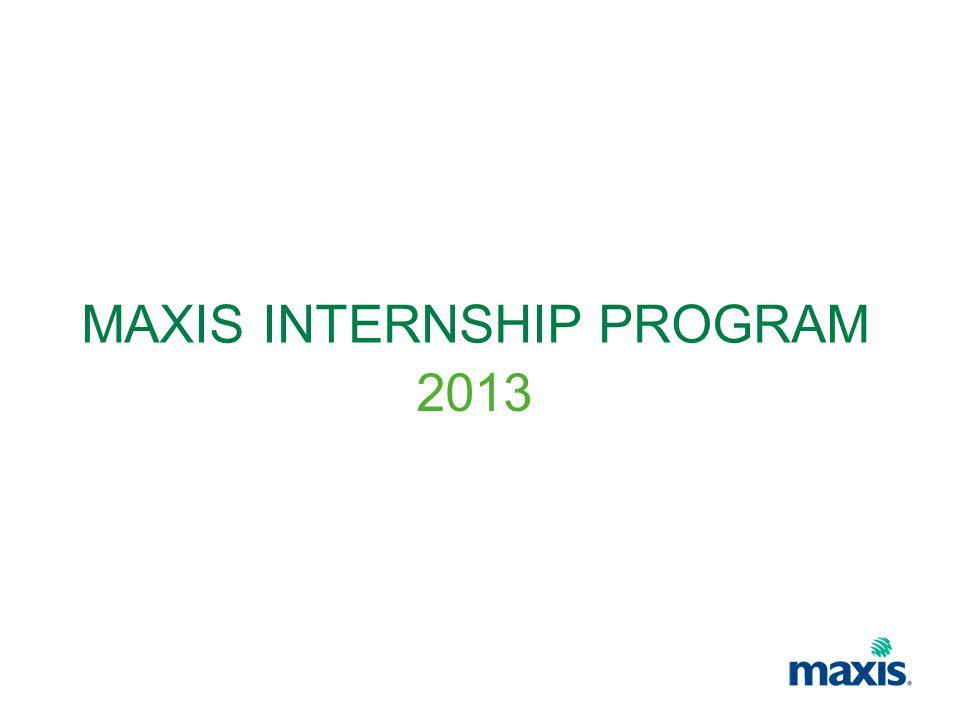 MAXIS INTERNSHIP PROGRAM 2013