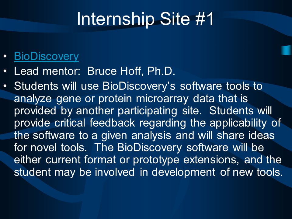Internship Site #1 BioDiscovery Lead mentor: Bruce Hoff, Ph.D.