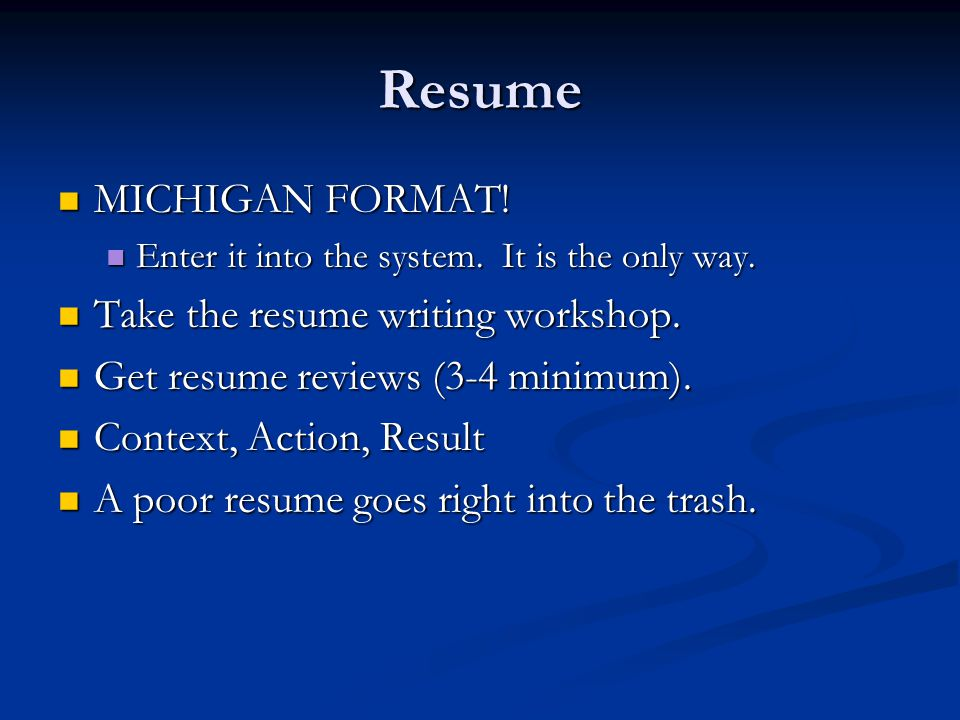 Resume MICHIGAN FORMAT.MICHIGAN FORMAT. Enter it into the system.