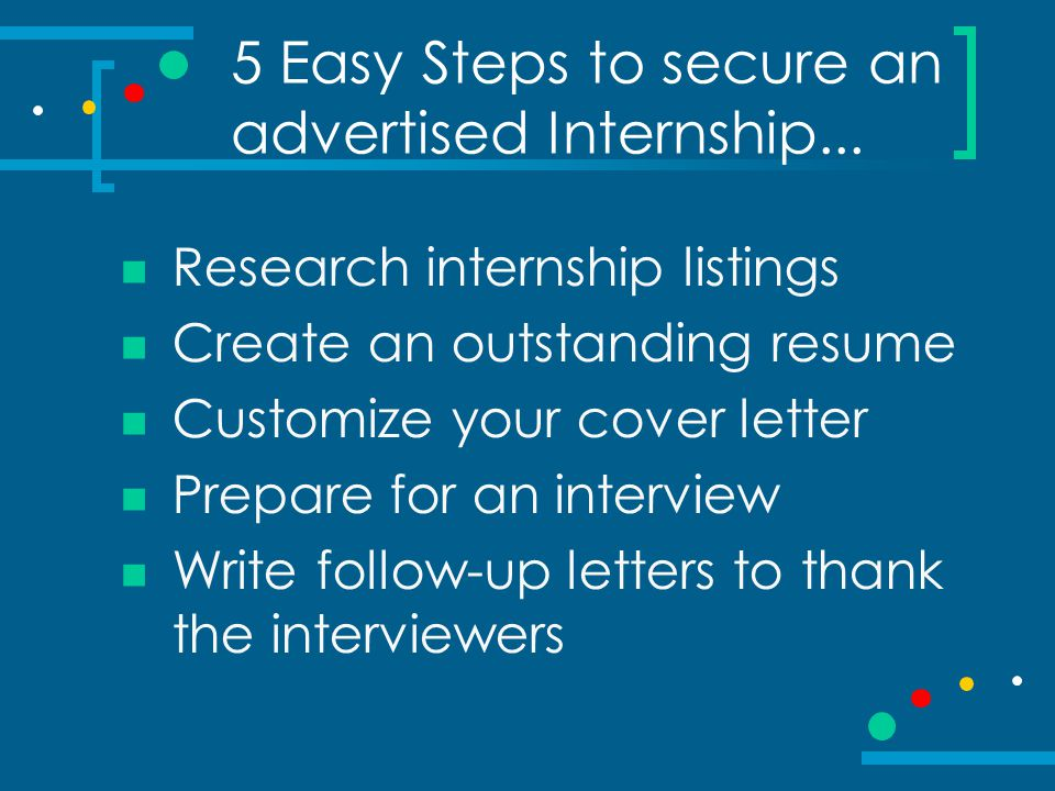 5 Easy Steps to secure an advertised Internship...