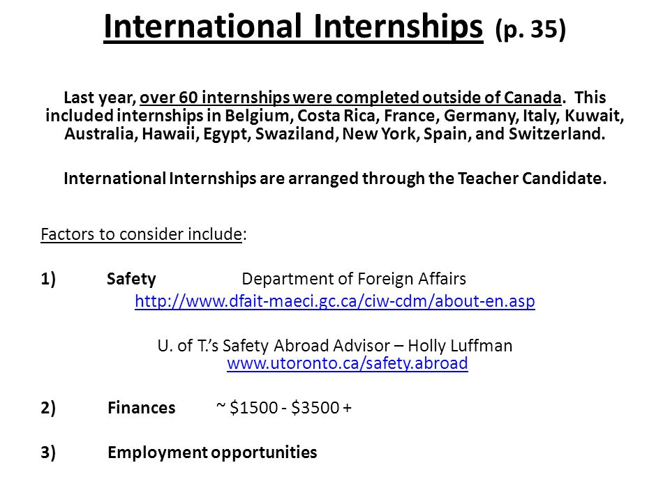 International Internships (p. 35) Last year, over 60 internships were completed outside of Canada.