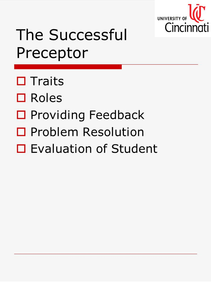 The Successful Preceptor  Traits  Roles  Providing Feedback  Problem Resolution  Evaluation of Student