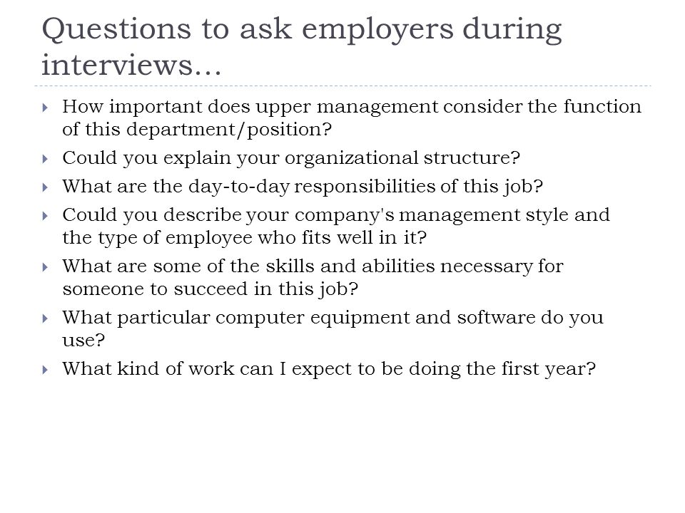 Questions to ask employers during interviews...