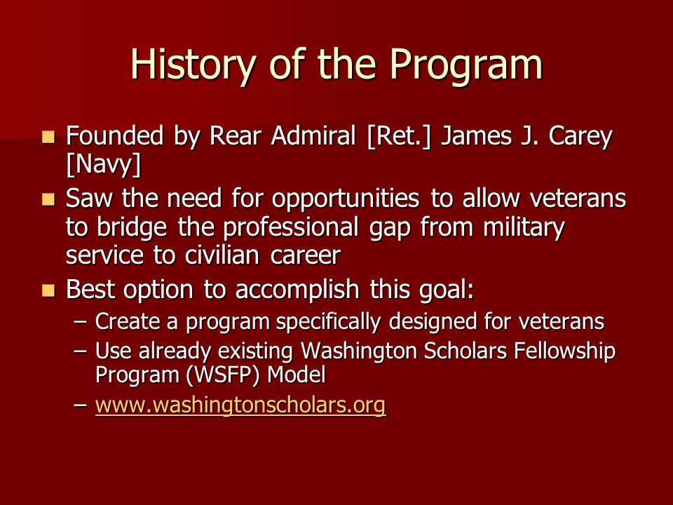 History of the Program Founded by Rear Admiral [Ret.] James J. Carey [Navy] Founded by Rear Admiral [Ret.] James J. Carey [Navy] Saw the need for oppo
