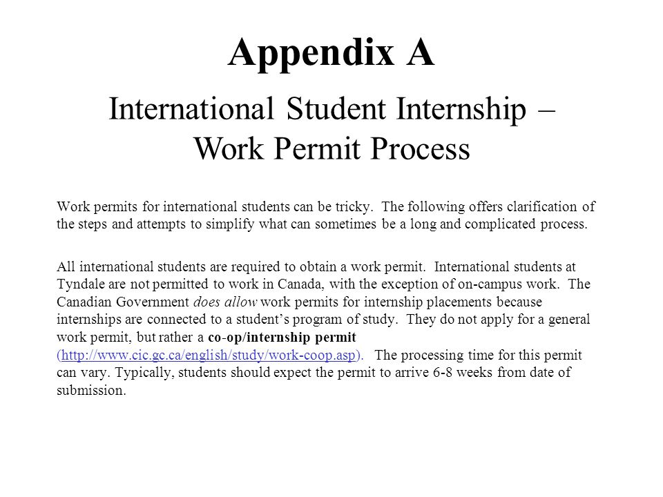 Appendix A Work permits for international students can be tricky. The following offers clarification of the steps and attempts to simplify what can so