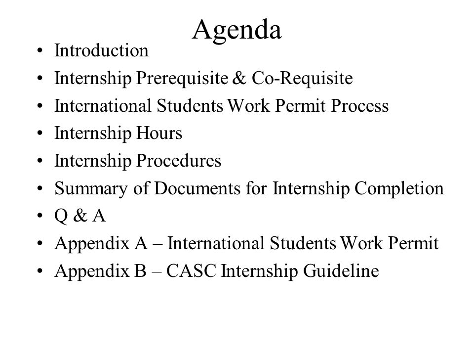 Agenda Introduction Internship Prerequisite & Co-Requisite International Students Work Permit Process Internship Hours Internship Procedures Summary o