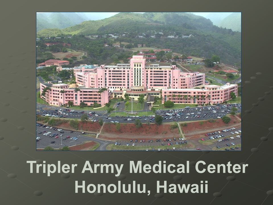 Tripler Army Medical Center Honolulu, Hawaii