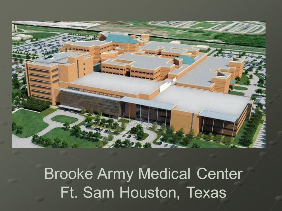 Brooke Army Medical Center Ft. Sam Houston, Texas