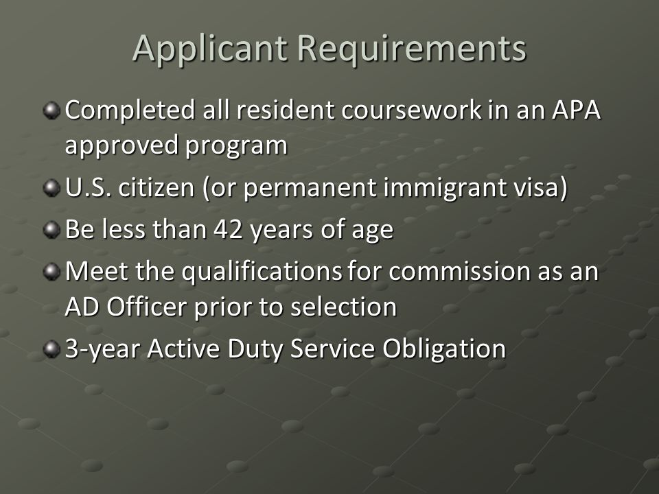 Applicant Requirements Completed all resident coursework in an APA approved program U.S.