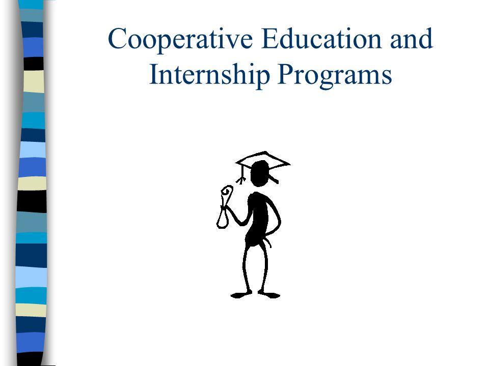 Cooperative Education and Internship Programs