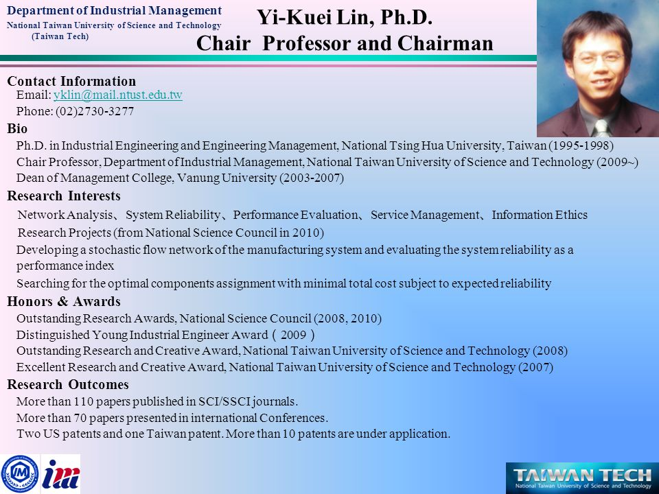 Department of Industrial Management National Taiwan University of Science and Technology (Taiwan Tech) Yi-Kuei Lin, Ph.D.