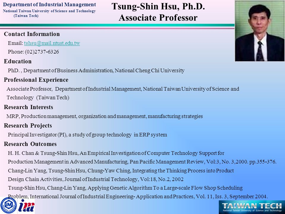 Department of Industrial Management National Taiwan University of Science and Technology (Taiwan Tech) Tsung-Shin Hsu, Ph.D.