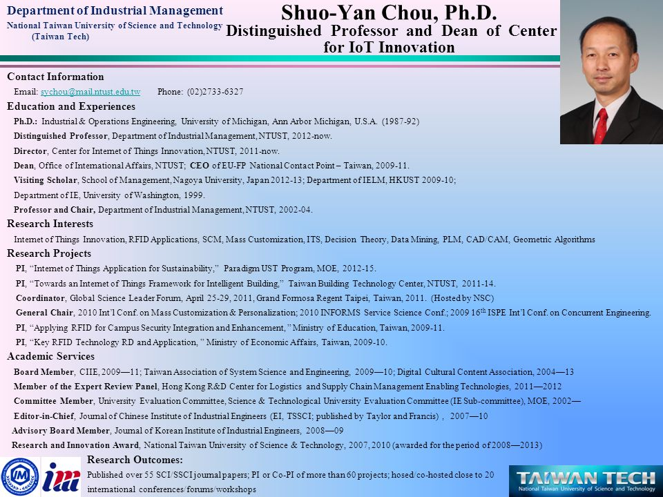 Department of Industrial Management National Taiwan University of Science and Technology (Taiwan Tech) Shuo-Yan Chou, Ph.D.