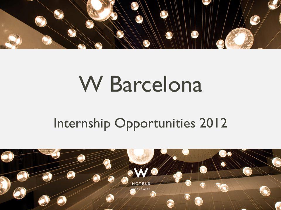 W Barcelona Internship Opportunities 2012