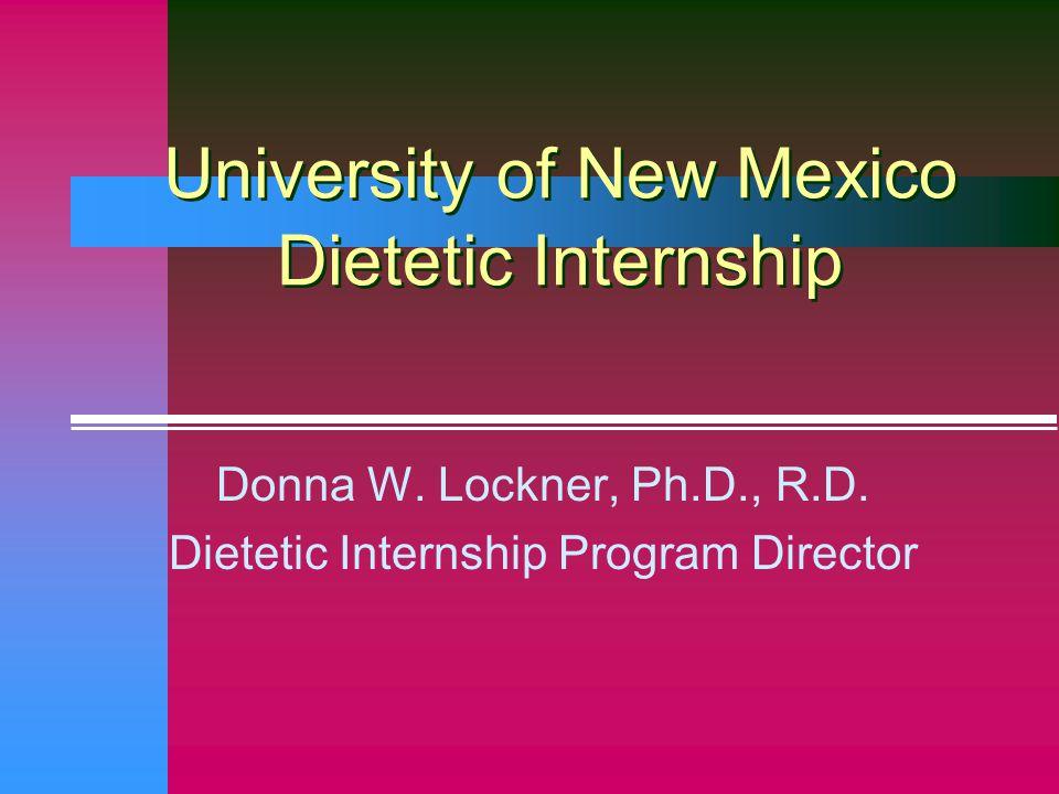 University of New Mexico Dietetic Internship Donna W.