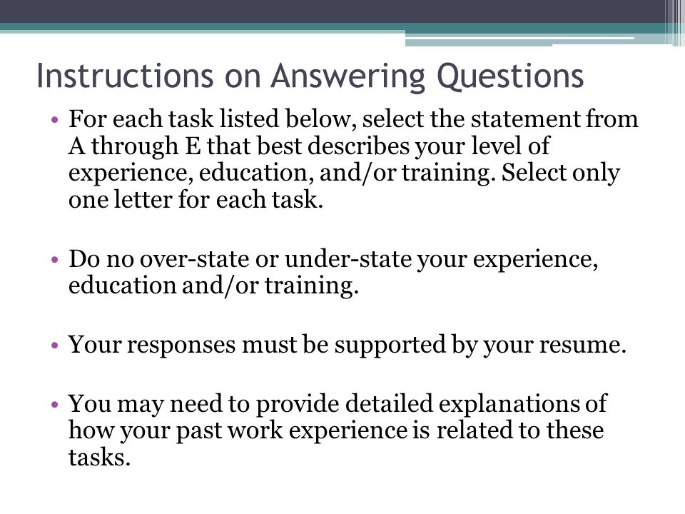 Instructions on Answering Questions For each task listed below, select the statement from A through E that best describes your level of experience, education, and/or training.