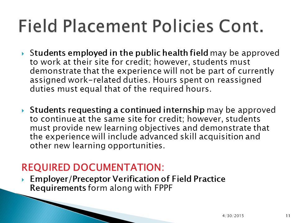 114/30/201511  Students employed in the public health field may be approved to work at their site for credit; however, students must demonstrate that