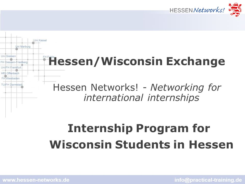 www.hessen-networks.de info@practical-training.de Hessen/Wisconsin Exchange Hessen Networks.