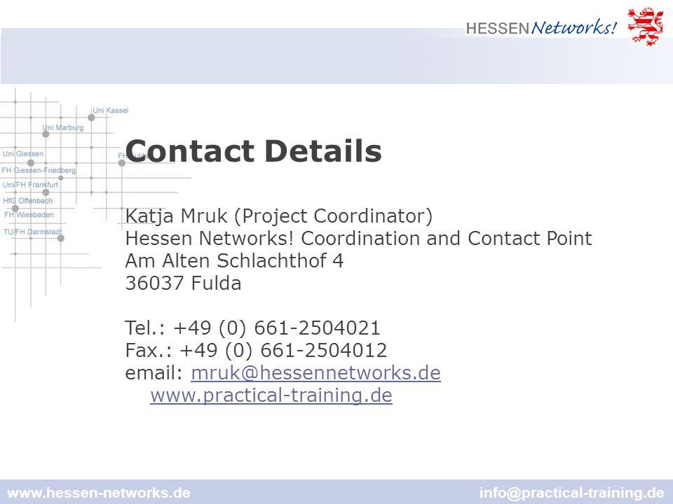 www.hessen-networks.de info@practical-training.de Contact Details Katja Mruk (Project Coordinator) Hessen Networks.