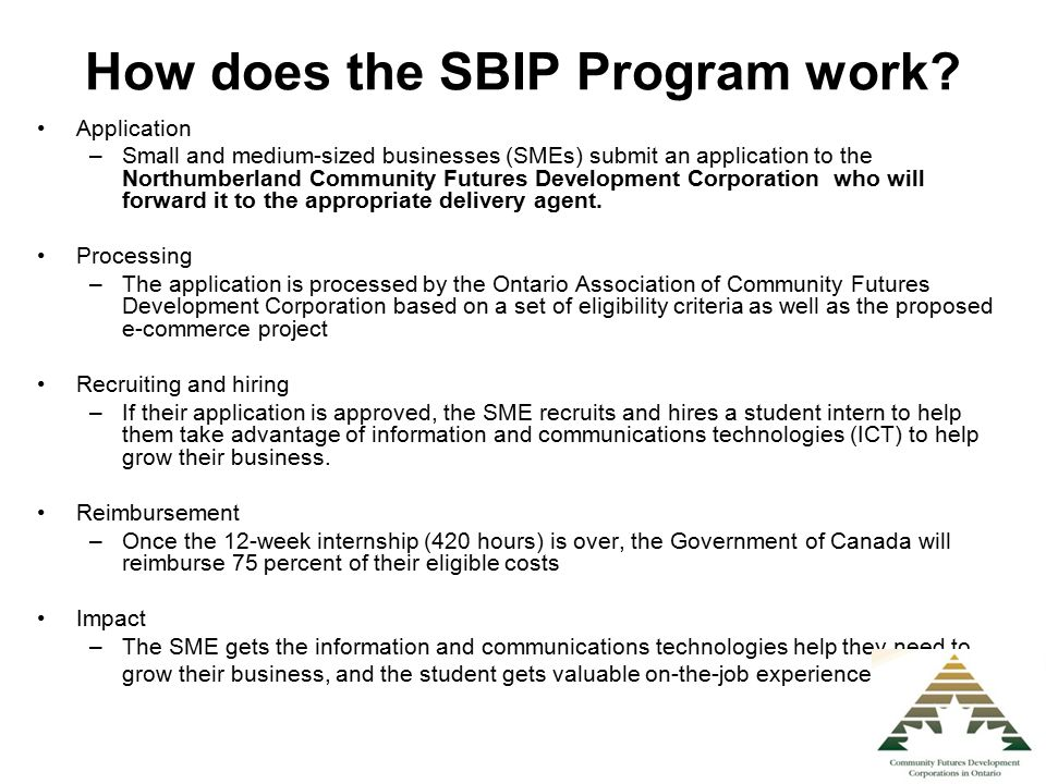 Student Eligibility Be between 15 and 29 years old at the project start date (inclusive) Must be a Canadian citizen and legally entitled to work in Canada Be enrolled in a post-secondary education program (or have recently graduated from such program) and intending to return to school Be pursuing education in an e-business and/or an Information and Communications Technology related field,