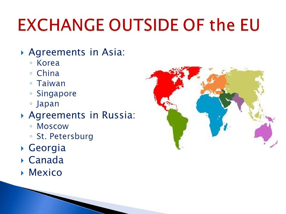 Agreements in Asia: ◦ Korea ◦ China ◦ Taiwan ◦ Singapore ◦ Japan  Agreements in Russia: ◦ Moscow ◦ St.