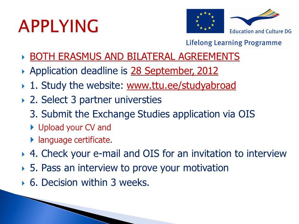  BOTH ERASMUS AND BILATERAL AGREEMENTS  Application deadline is 28 September, 2012  1.