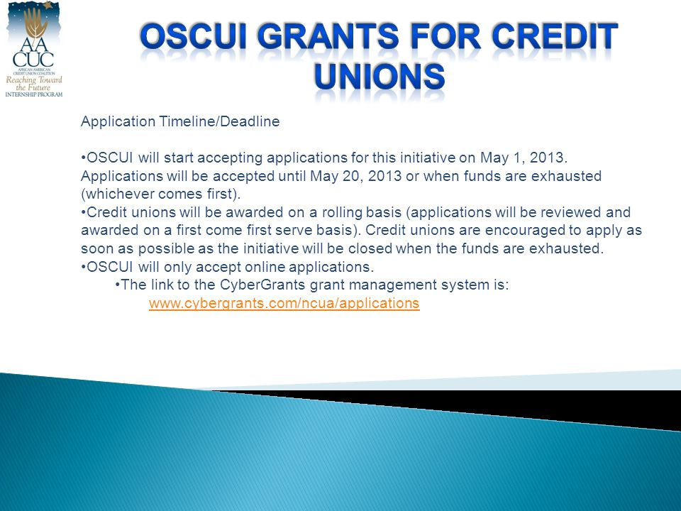 Application Timeline/Deadline OSCUI will start accepting applications for this initiative on May 1, 2013.