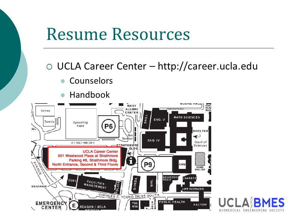 Resume Resources  UCLA Career Center – http://career.ucla.edu Counselors Handbook