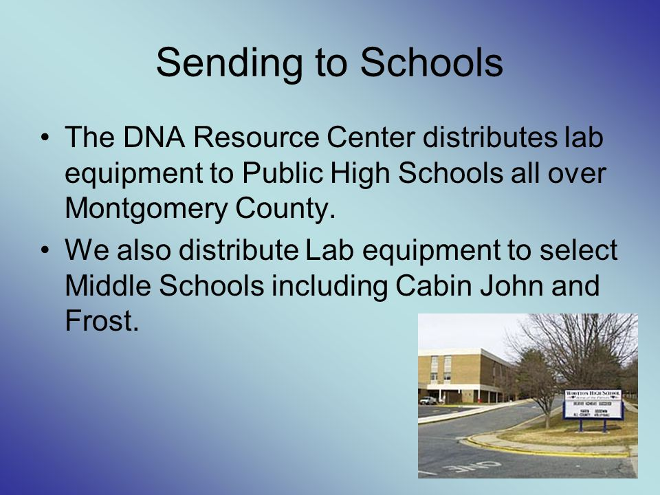 The DNA Resource Center distributes lab equipment to Public High Schools all over Montgomery County.