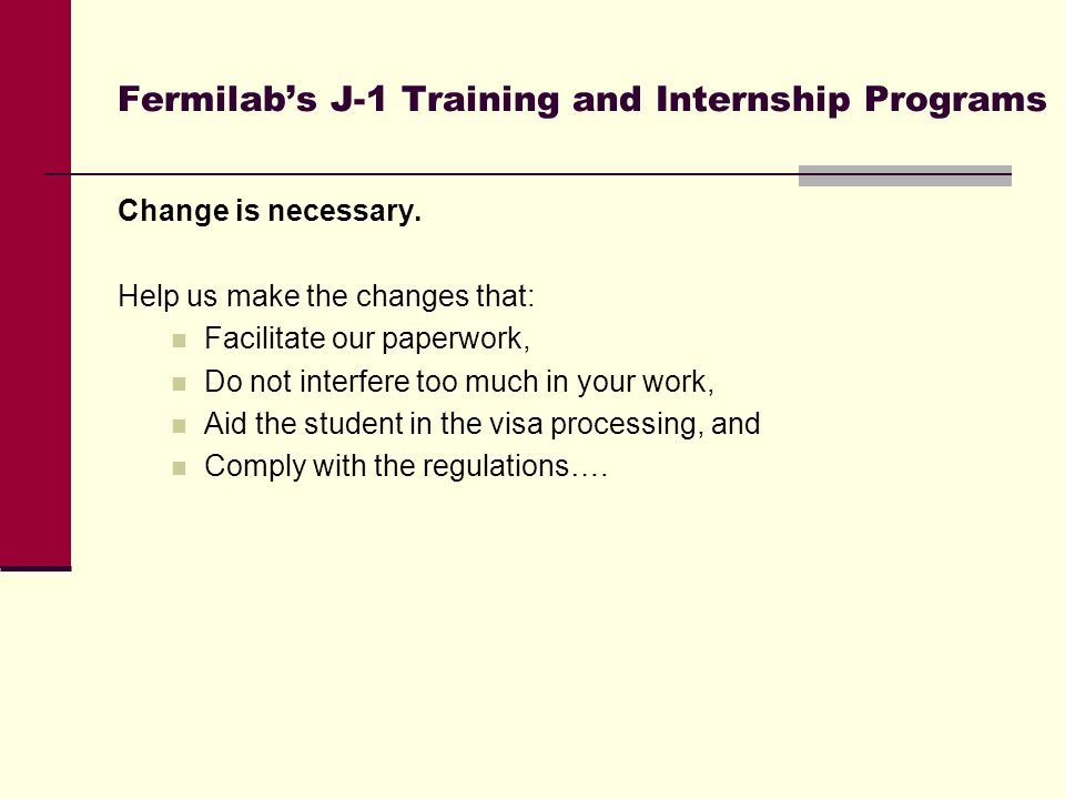 Fermilab's J-1 Training and Internship Programs Change is necessary.