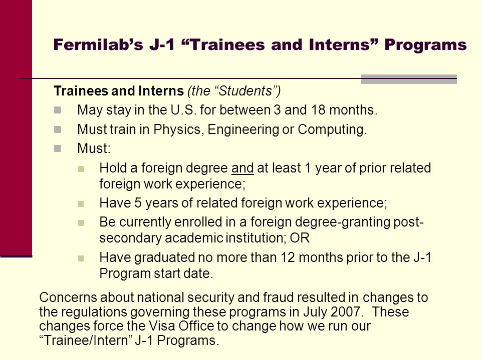 Trainees and Interns (the Students ) May stay in the U.S.