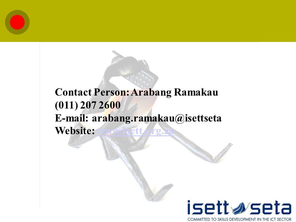 Contact Person: Arabang Ramakau (011) 207 2600 E-mail: arabang.ramakau@isettseta Website: www.Isett.org.zawww.Isett.org.za