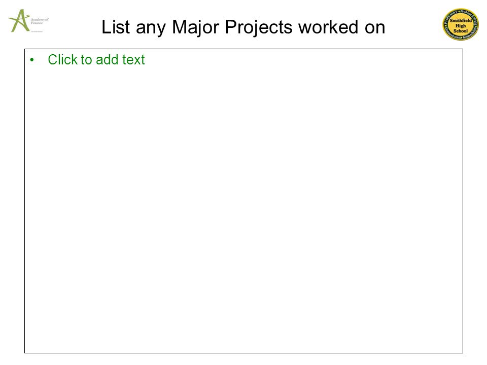 List any Major Projects worked on Click to add text