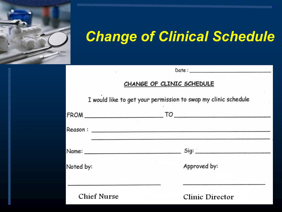 Change of Clinical Schedule
