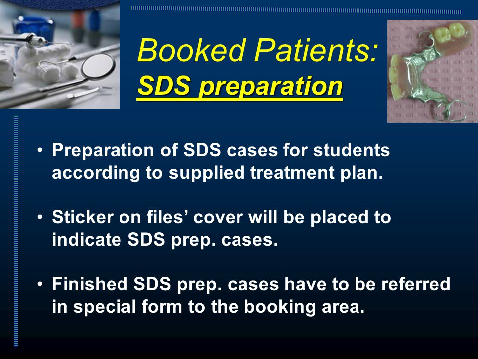 Preparation of SDS cases for students according to supplied treatment plan. Sticker on files' cover will be placed to indicate SDS prep. cases. Finish