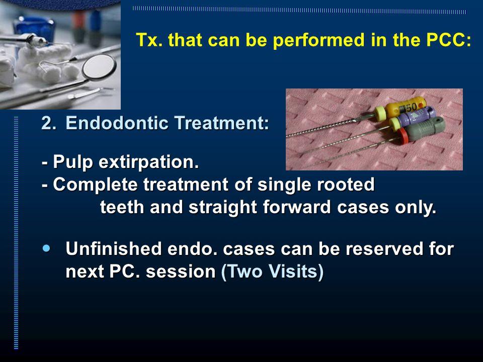 2.Endodontic Treatment: - Pulp extirpation.