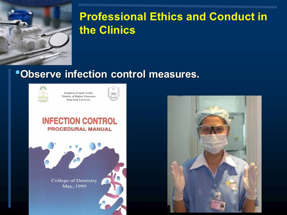Observe infection control measures. Observe infection control measures.