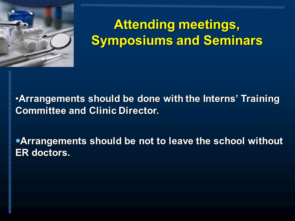 Arrangements should be done with the Interns' Training Committee and Clinic Director.Arrangements should be done with the Interns' Training Committee