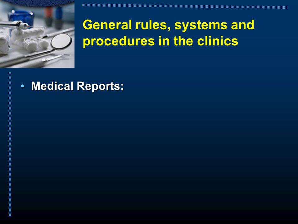 Medical Reports: Medical Reports: General rules, systems and procedures in the clinics