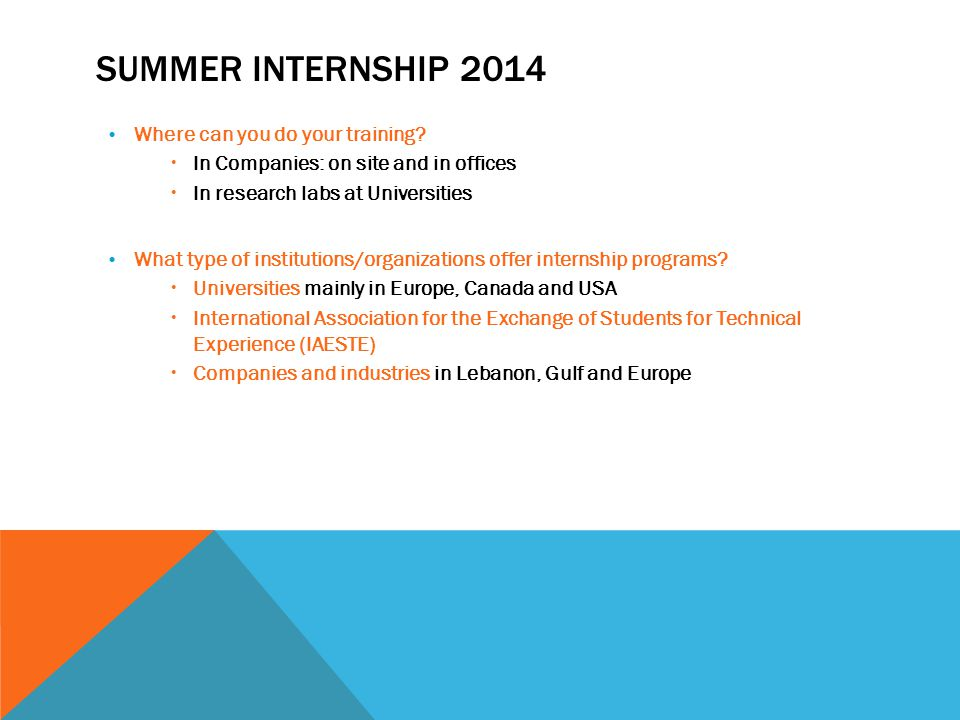 SUMMER INTERNSHIP 2014 Where can you do your training.