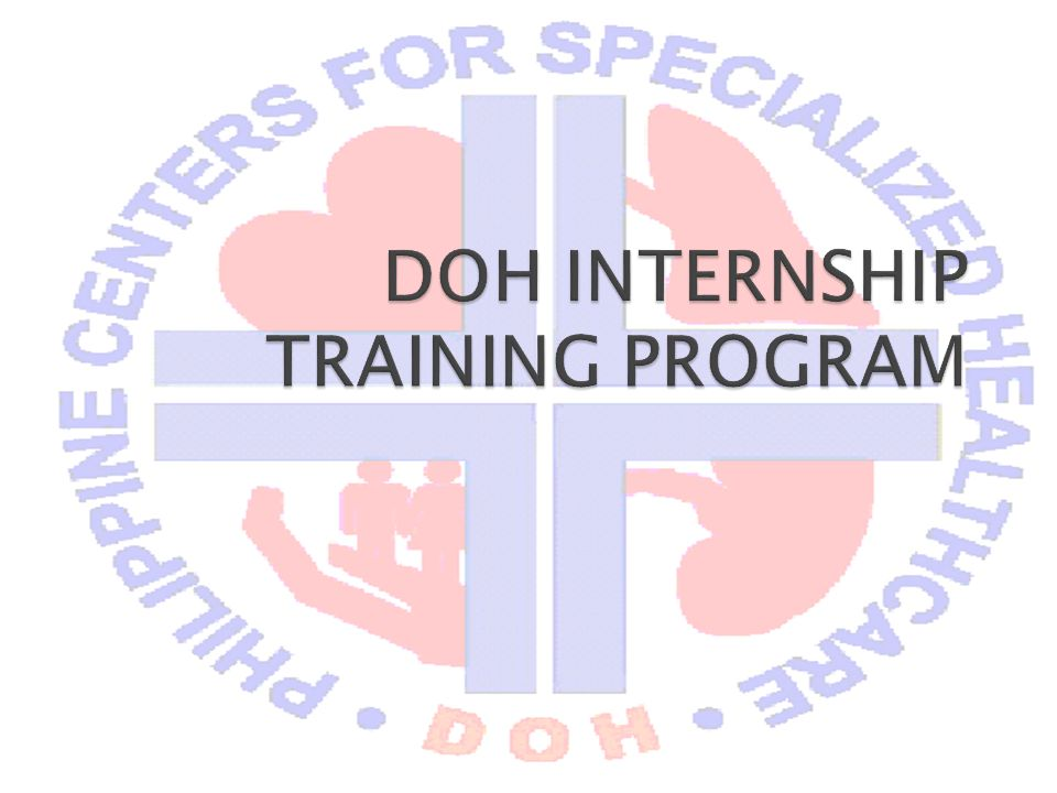  … To provide post-graduate medical interns the opportunity to fulfill the DOH's vision of rendering world-class medical care to the Filipino people…  … Trained to become an effective health care provider that utilizes modern instruments and techniques in an efficient and cost-effective manner…  … A social mobilizer that promotes physical wellness, health education, and disease prevention in the community…  …and an advocator of medical research to further advance the practice of medicine to the highest quality…  DOH intern has always been an invaluable part of the DOH family and will continue to assist in delivering specialized quality healthcare to all Filipinos….