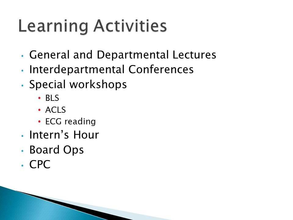 General and Departmental Lectures Interdepartmental Conferences Special workshops BLS ACLS ECG reading Intern's Hour Board Ops CPC