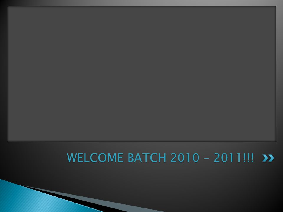 WELCOME BATCH 2010 – 2011!!!