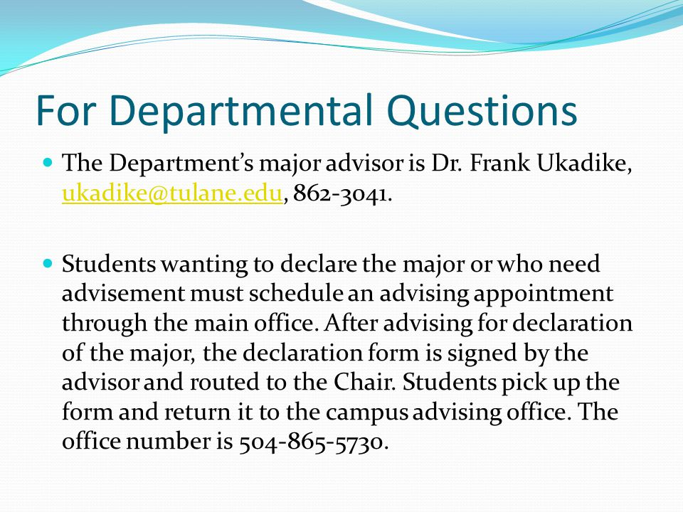 For Departmental Questions The Department's major advisor is Dr.